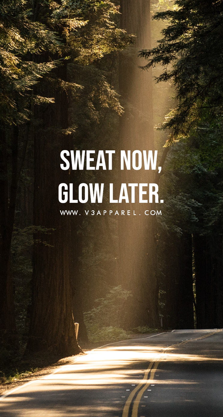 Sweat Now Glow Later V3apparel Quotes Motivational Inspire Motivate Inspiration Quote Backgrounds Study Motivation Quotes Fitness Motivation Wallpaper