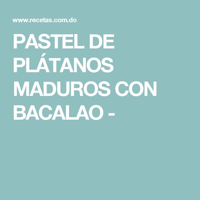 PASTEL DE PLÁTANOS MADUROS CON BACALAO -