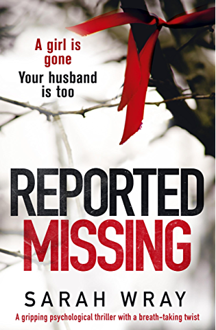 Reported Missing: A gripping psychological thriller with a