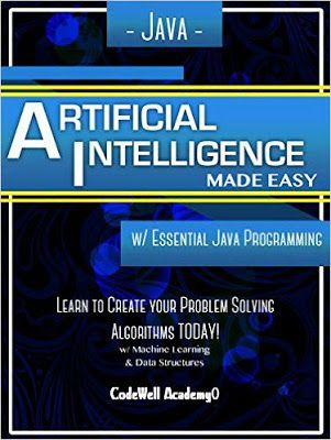 Free download or read online Java, artificial intelligence, made easy a beautifulcomputer languagepdf book authorized by Code Well Academy, R.M.Z. #Java #computerlanguage #eBook #pdfbooksfreedownload #pdfbooksinfo java-artificial-intelligence-made-easy