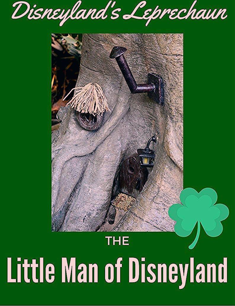 Disneyland's Leprechaun - The Little Man of Disneyland