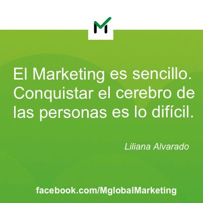 "Frases de #Marketing: ""El marketing es sencillo. Conquistar el cerebro de las personas es lo difícil."" Liliana Alvarado."