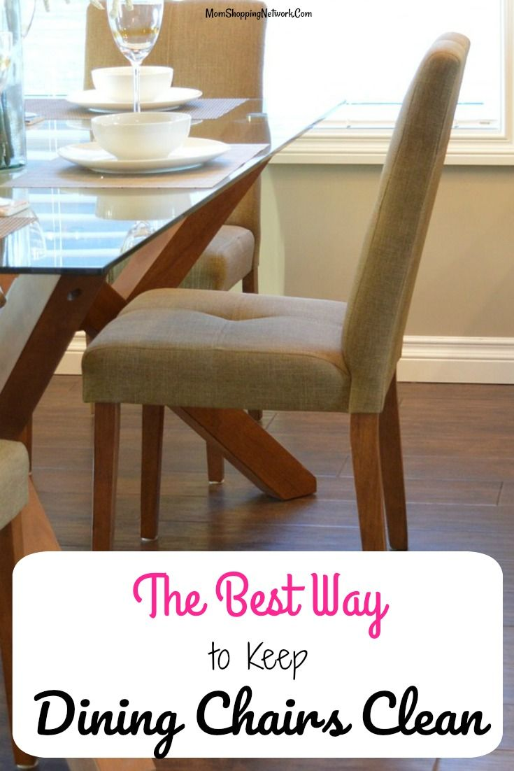 The Best Way To Keep Your Dining Chairs Clean That I Know Of It Works