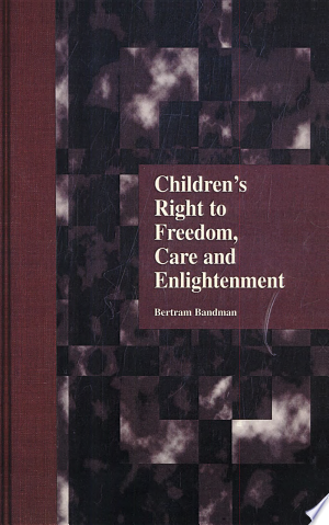 Children S Right To Freedom Care And Enlightenment Pdf Download Childrens Rights Enlightenment Books Childrens Education