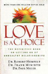 Love Is A Choice The Definitive Book On Letting Go Of Unhealthy Relationships Unhealthy Relationships Love Is A Choice Christian Counseling
