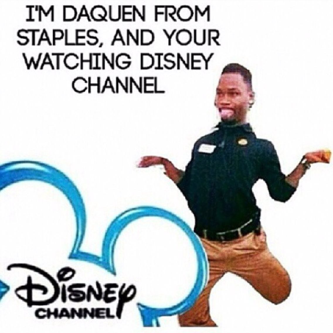 Daquan Is Life And You Re Watching Disney Channel Love You Meme Funny Puns Just For Laughs