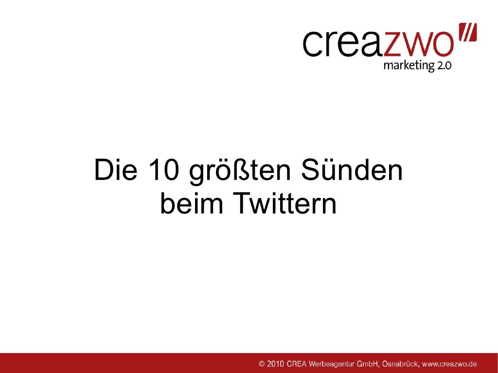 die-10-grten-snden-beim-twittern by creazwo via Slideshare twitter