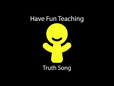 Truth Song: http://havefunteaching.com/songs/character-songs/    The Truth Song (Honesty Song) Download is a character song that teaches honesty and truthfulness in the classroom, at school, and in life. This song will teach kids how to speak the truth and how to be honest. This is a song for learning honesty.