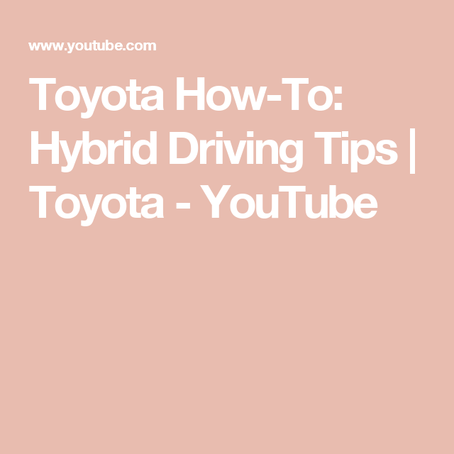 Toyota How To Hybrid Driving Tips You