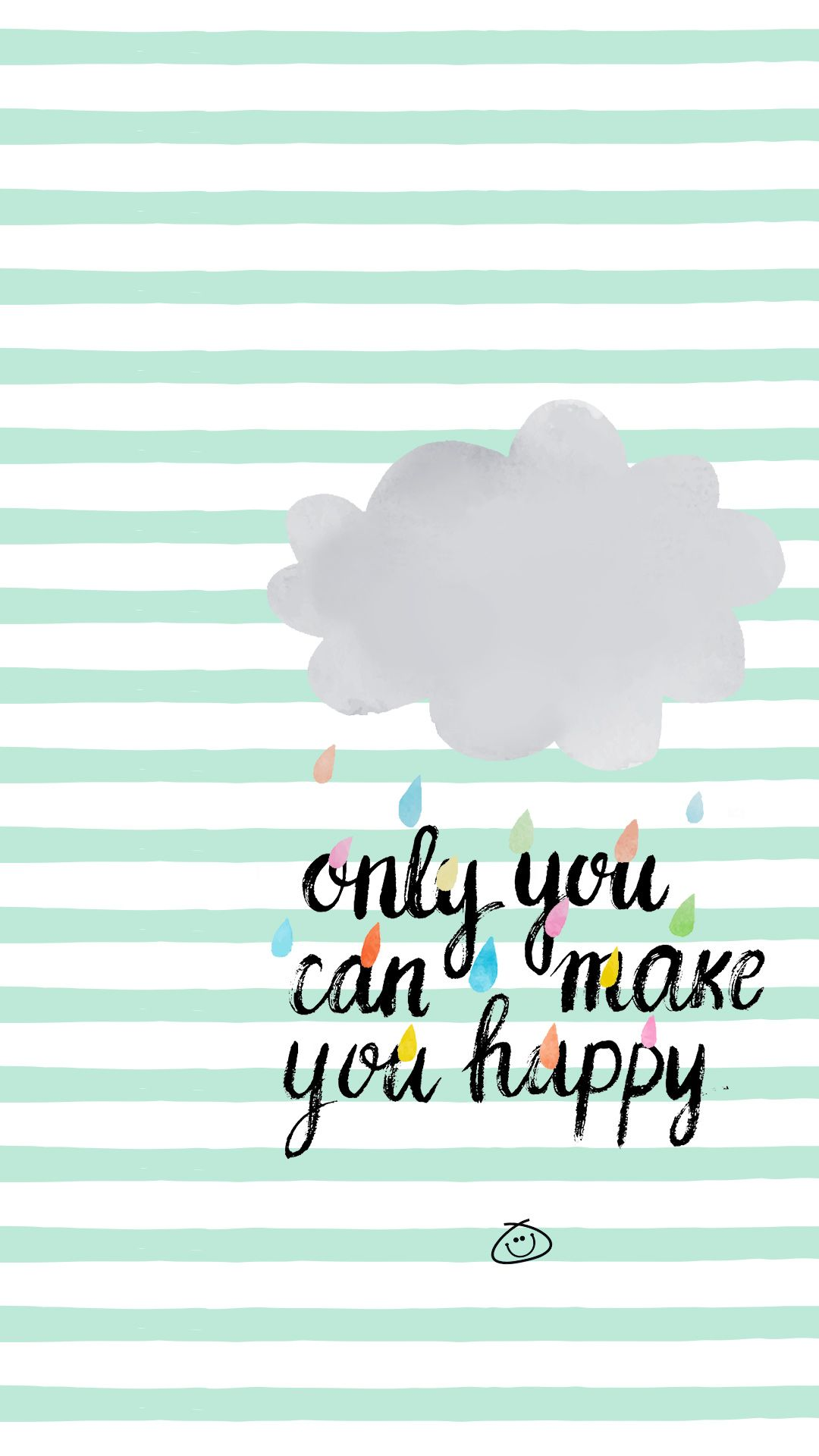 Free Colorful Smartphone Wallpaper Only You Can Make You Happy Colorful Zone Cute Quotes Wallpaper Quotes Positive Quotes
