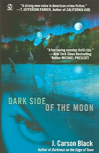 """Dark Side Of The Moon""  ***  J. Carson Black  (2005)"