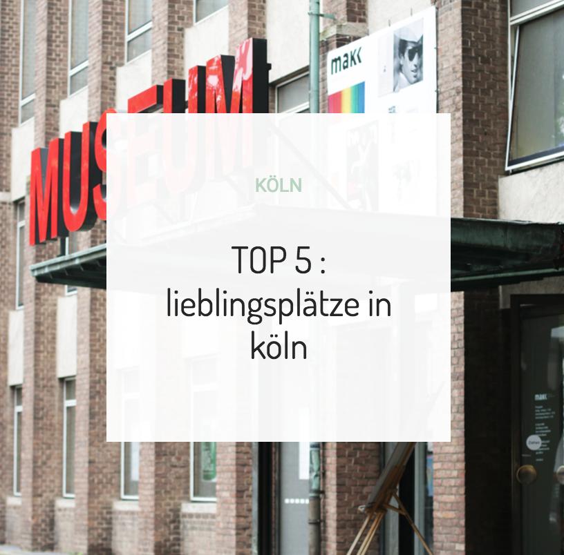TOP 5 Lieblingsplätze in Köln