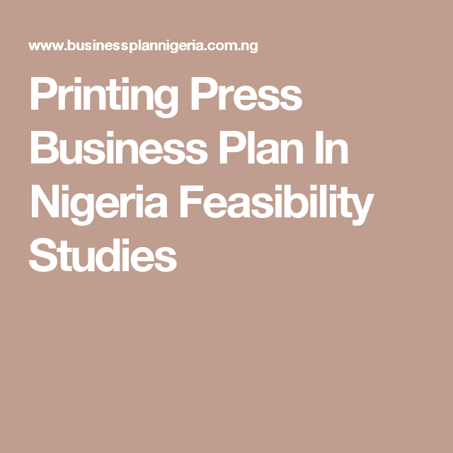 Printing Press Business Plan In Nigeria Feasibility Studies