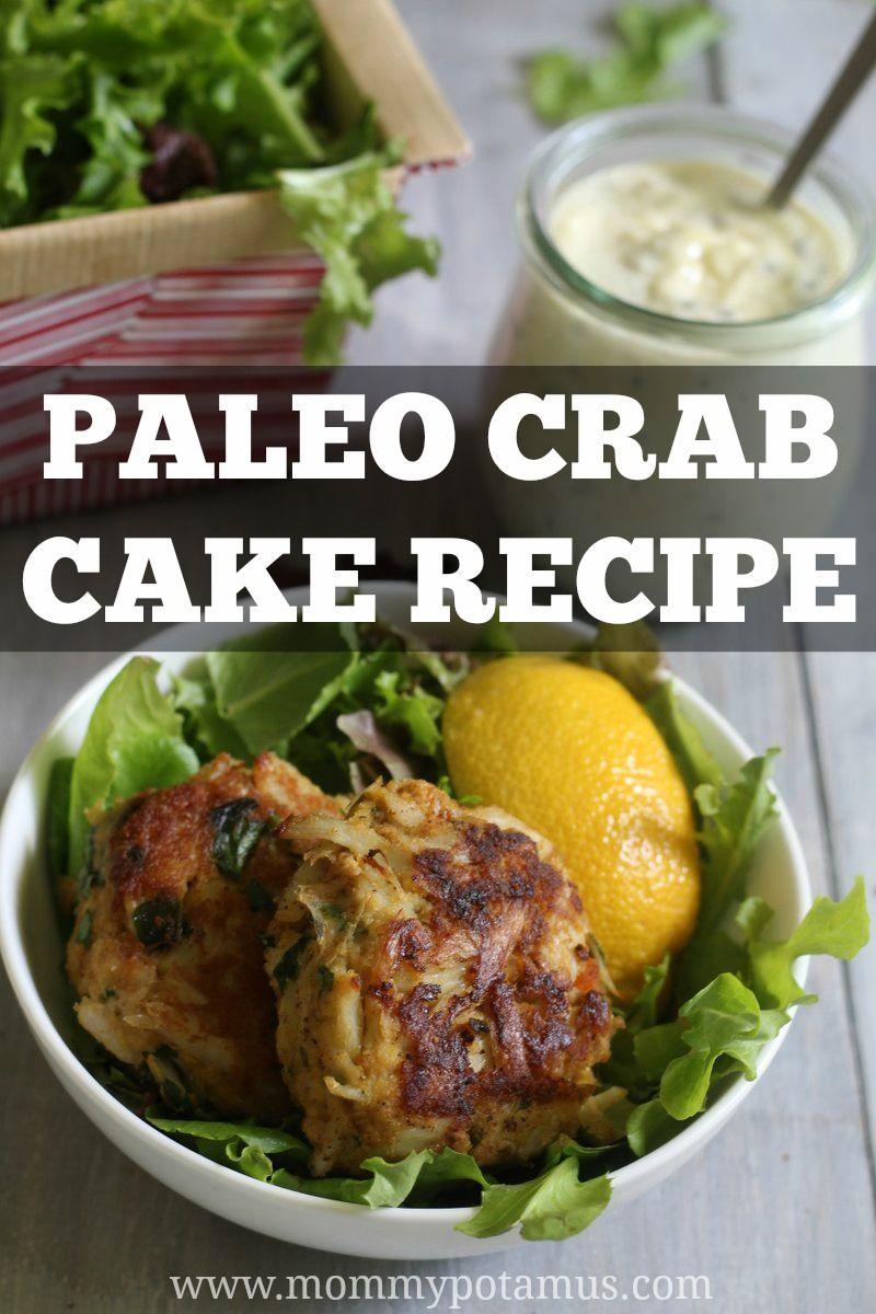 Crab cake recipe glutenfree paleo recipe crab