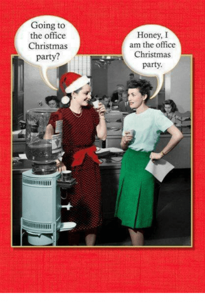 Christmas Office Party Meme Christmas Party Funny Christmas Party Quotes Christmas Humor