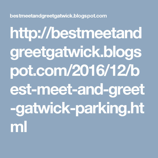 Httpbestmeetandgreetgatwickspot201612best meet and met m4hsunfo Image collections