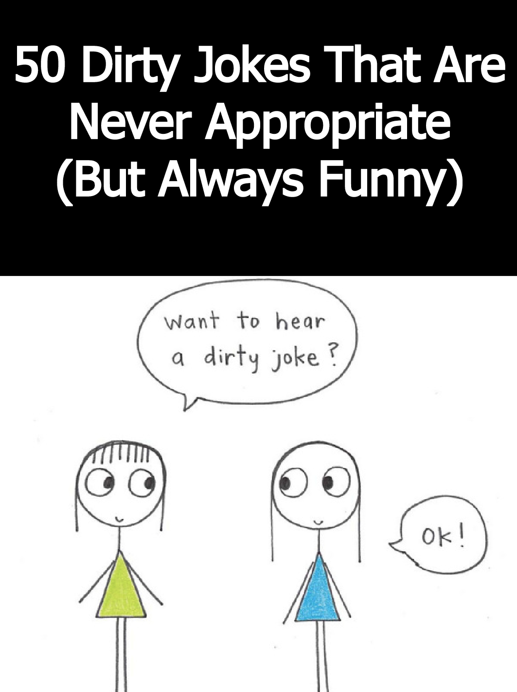 Image of: Always Funny 50 Dirty Jokes That Are never Appropriate But Always Funny Pinterest 50 Dirty Jokes That Are never Appropriate But Always Funny