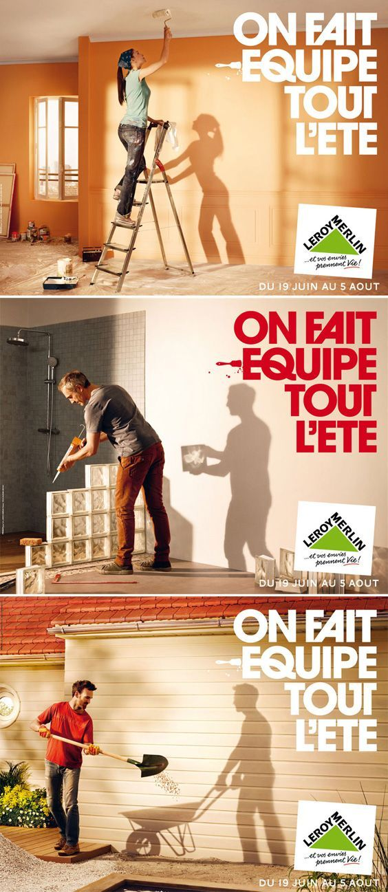 Awesome Campagne De Pub Leroy Merlin On Fait L 39 Equipe Tout L 39 Ete Advertising Design Creative Advertising Ads Creative