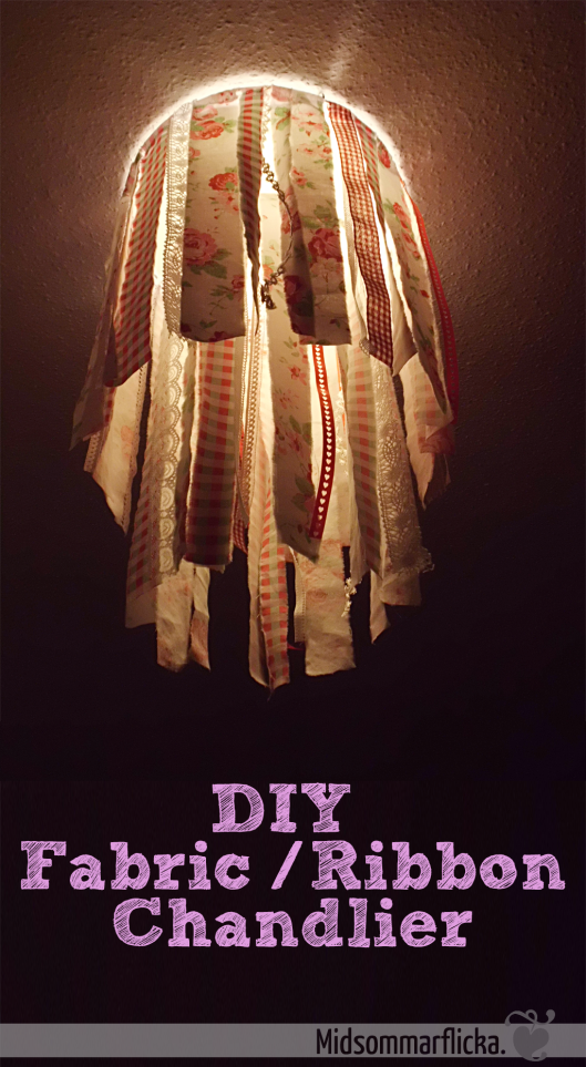 DIY Fabric / Ribbon Chandelier « Midsommarflicka | So, it was weekend. And I was bored.