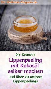 Photo of DIY lip scrub with coconut oil lip scrub recipe # design # …