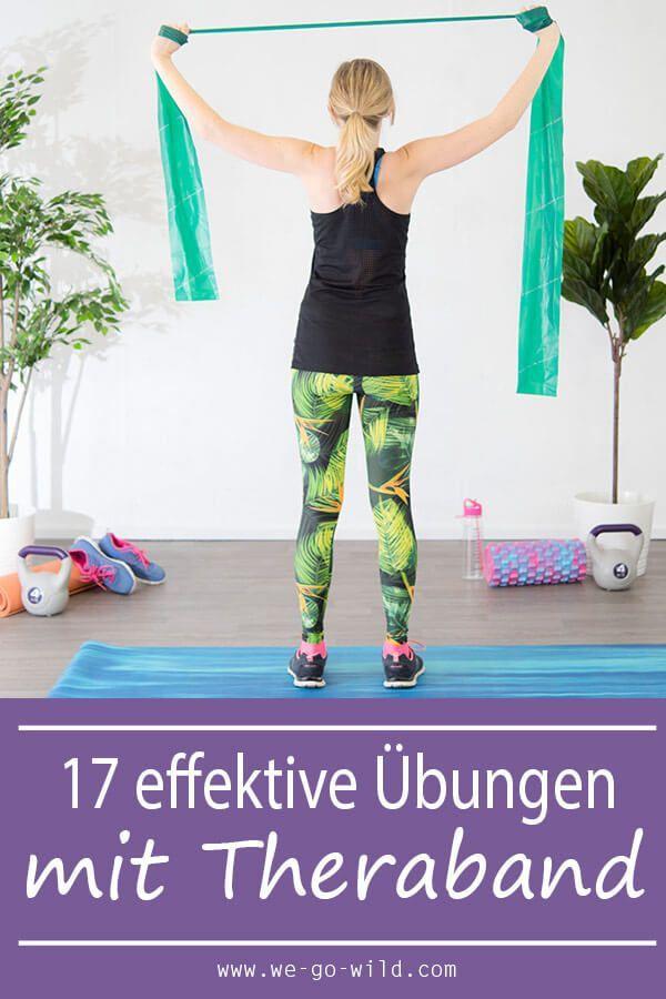 Theraband Übungen - 17 effektive Übungen - WE GO WILD,  #effektive #Fitness #gesundundfit #Gesundhei...