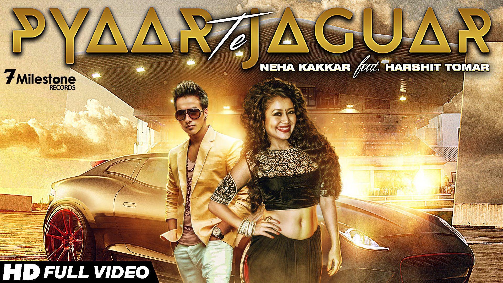 Pyaar Te Jaguar Neha Kakkar Ft. Harshit Tomar Latest