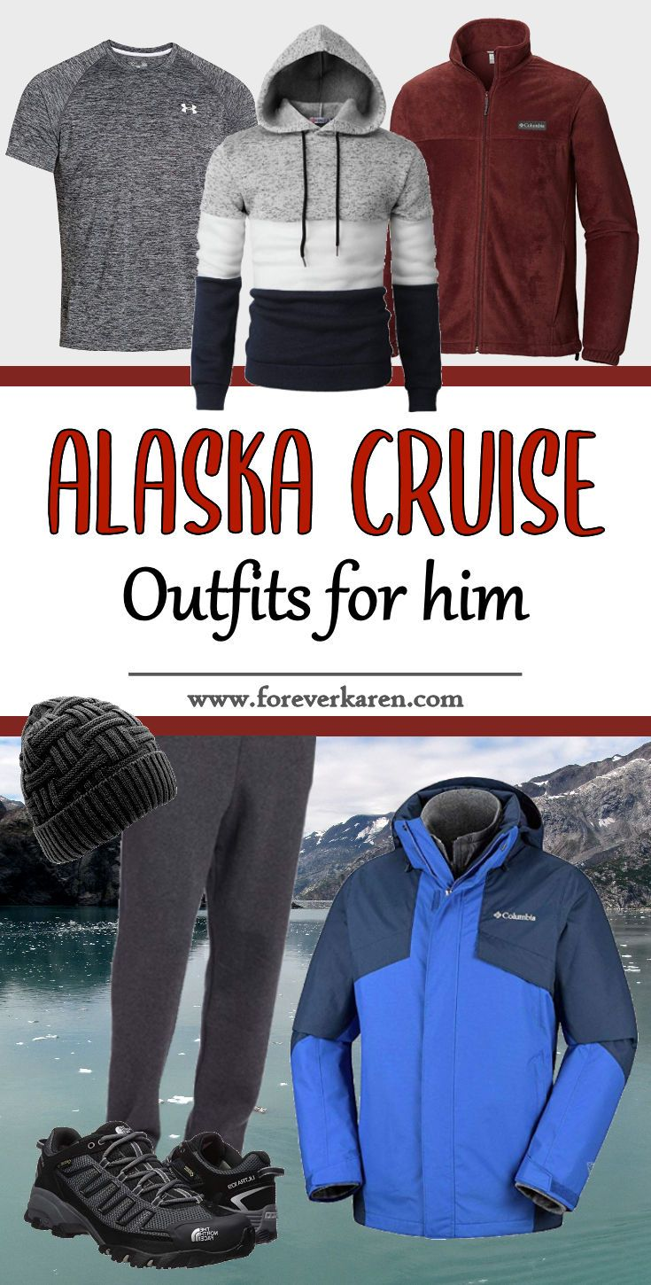 Alaska Cruise Outfits For Him