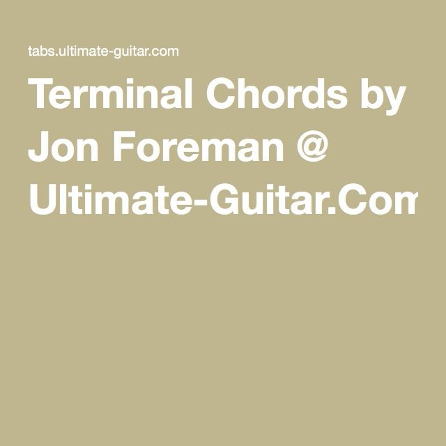 Terminal Chords by Jon Foreman @ Ultimate-Guitar.Com | While My ...