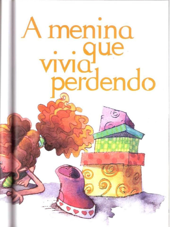 A Menina Que Vivia Perdendo Livros De Historia Infantil Livros