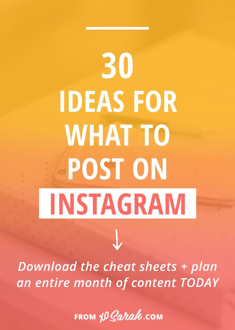 30 Ideas For What To Post On Instagram