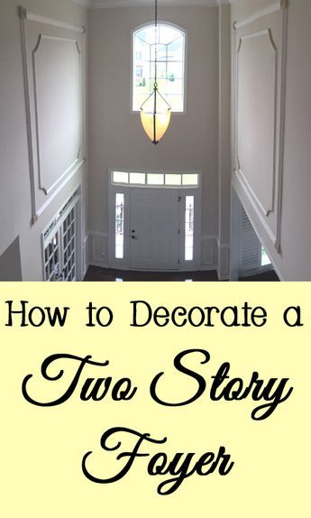 How to Decorate a Two Story Foyer   Foyers, Walls and House