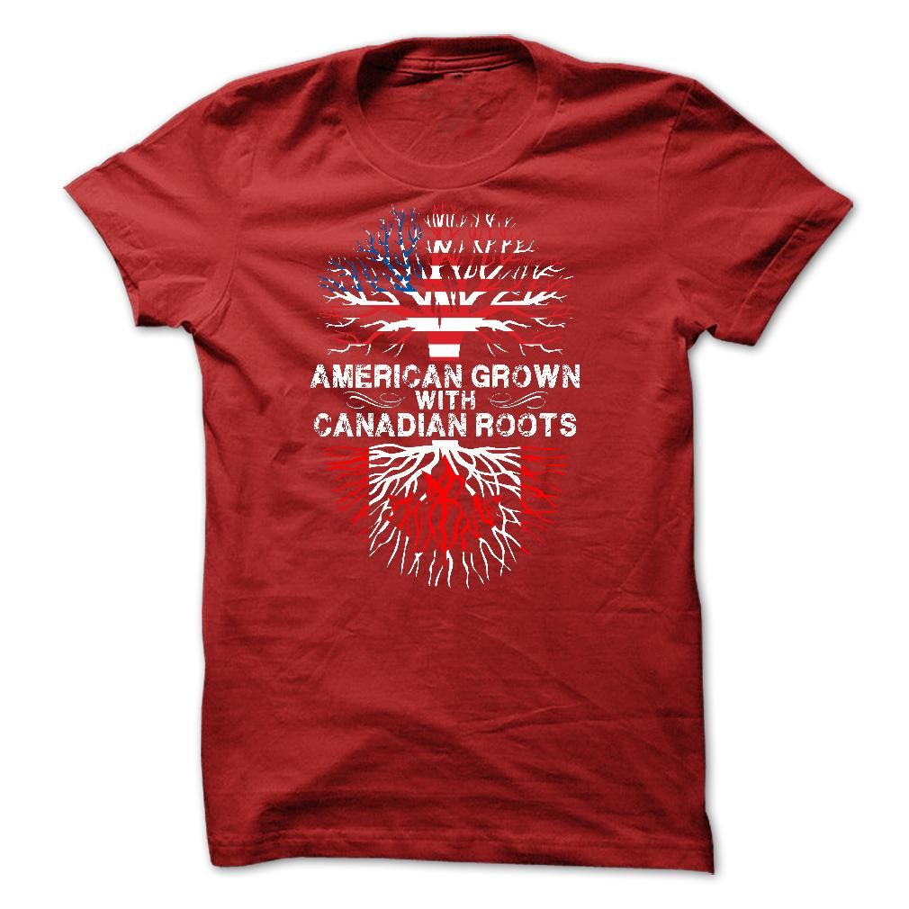 This Shirt Makes A Great Gift For You And Your Family.  American Grown with Canadian Roots .Ugly Sweater, Xmas  Shirts,  Xmas T Shirts,  Job Shirts,  Tees,  Hoodies,  Ugly Sweaters,  Long Sleeve,  Funny Shirts,  Mama,  Boyfriend,  Girl,  Guy,  Lovers,  Papa,  Dad,  Daddy,  Grandma,  Grandpa,  Mi Mi,  Old Man,  Old Woman, Occupation T Shirts, Profession T Shirts, Career T Shirts,