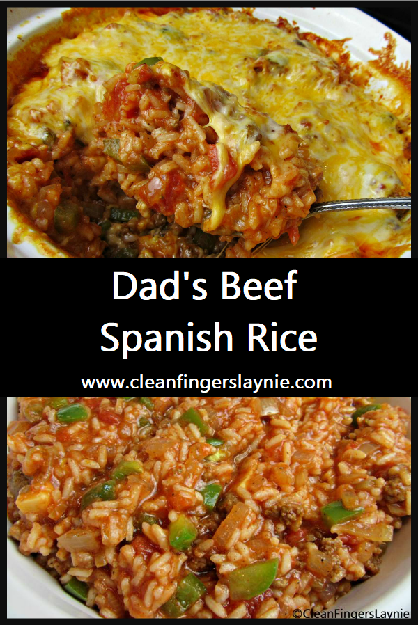 Dad S Beef Spanish Rice Clean Fingers Laynie Recipe Spanish Rice Ground Beef Recipes Easy Spanish Rice Recipe With Ground Beef