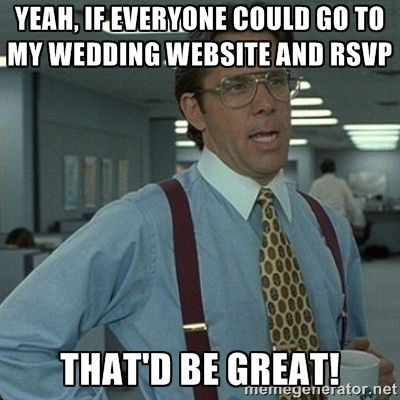 8bb75973ad71a3138ad482b043b58ce9 wedding rsvp memes google search going to the chapel