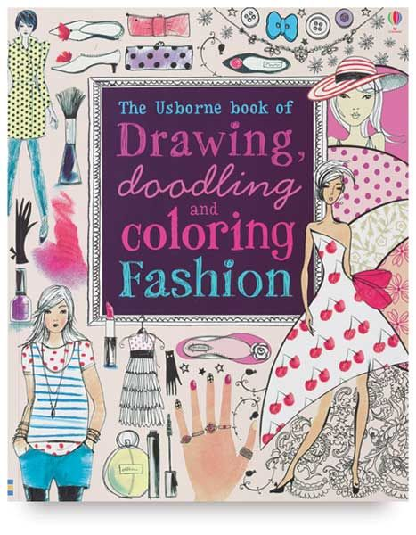 The Usborne Book Of Drawing Doodling And Coloring Fashion Fashion Coloring Book Coloring Books Doodle Coloring
