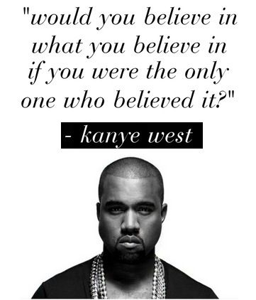 Southern Belle Stylista Kanye West Quotes Music Quotes Lyrics Rap Quotes