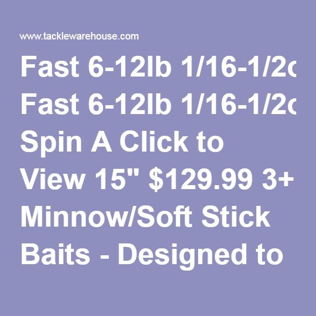 """Fast6-12lb1/16-1/2oz8+TipIke Spin A Click to View15""""$129.993+ IKES72-5. Minnow/Soft Stick Baits - Designed to be used with soft stick baits and soft minnow style lures. It is the perfect match for many rigging and hooking styles that these applications require. 70% Backbone / 30% Tip."""