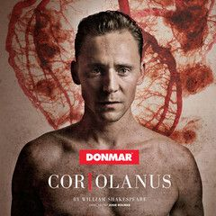 Coriolanus at Donmar Warehouse Tom Hiddleston on stage in London Josie Rourke directs Shakespeare's searing tragedy of political manipulation and revenge, with Tom Hiddleston making his return to the Donmar in the title role.
