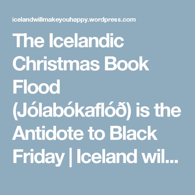 The Icelandic Christmas Book Flood (Jólabókaflóð) is the Antidote ...