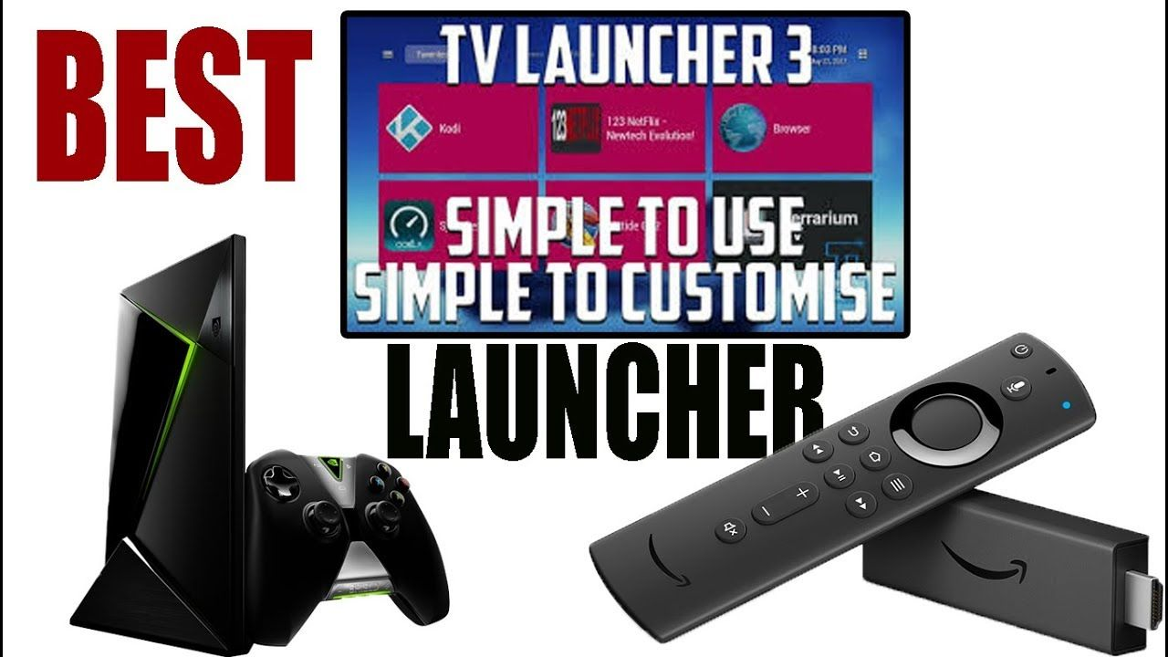 Best Android Tv Launcher 2019 For Amazon Fire Tv Stick Nvidia