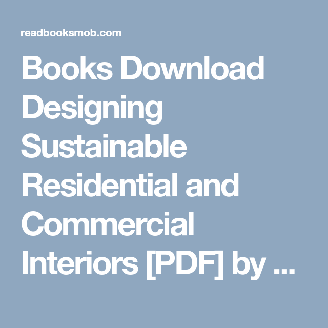 Books download designing sustainable residential and commercial books download designing sustainable residential and commercial interiors pdf by lisa m tucker fandeluxe Images