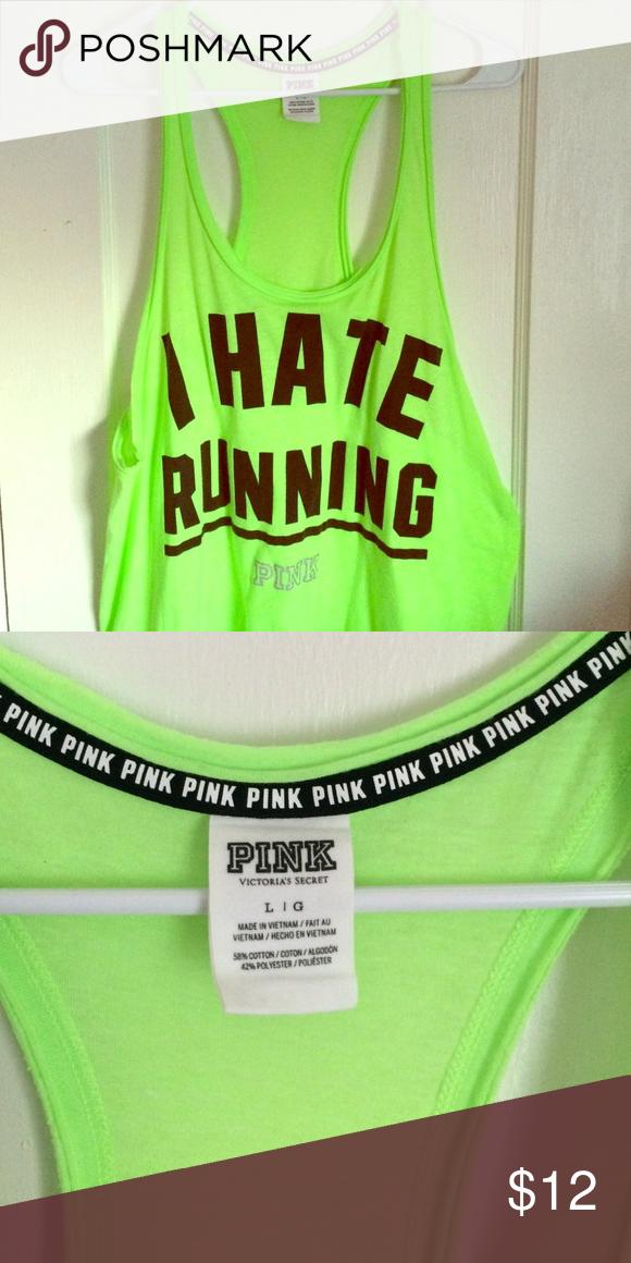 PINK TANK TOP Victoria's Secret pink tank top, neon green. I hate running logo PINK Victoria's Secret Tops Tank Tops