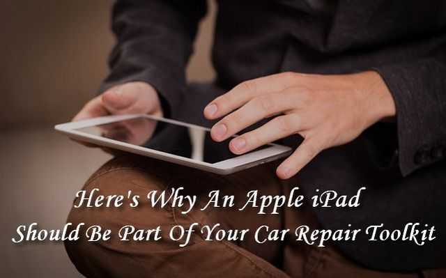 Here's Why An Apple iPad Should Be Part Of Your Car Repair Toolkit | ModernLifeBlogs