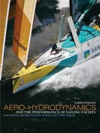 http://www.adlibris.com/fi/product.aspx?isbn=0071629106 | Nimeke: Aero-Hydrodynamics and the Performance of Sailing Yachts: The Science Behind Sailboats and Their Design - Tekijä: Fabio Fossati - ISBN: 0071629106 - Hinta: 33,30 €