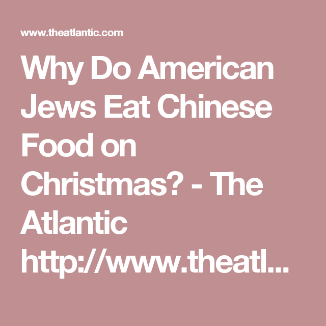 why do american jews eat chinese food on christmas