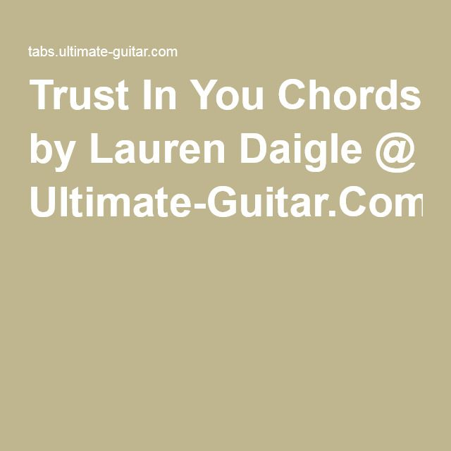Trust In You Chords By Lauren Daigle Ultimate Guitar Music