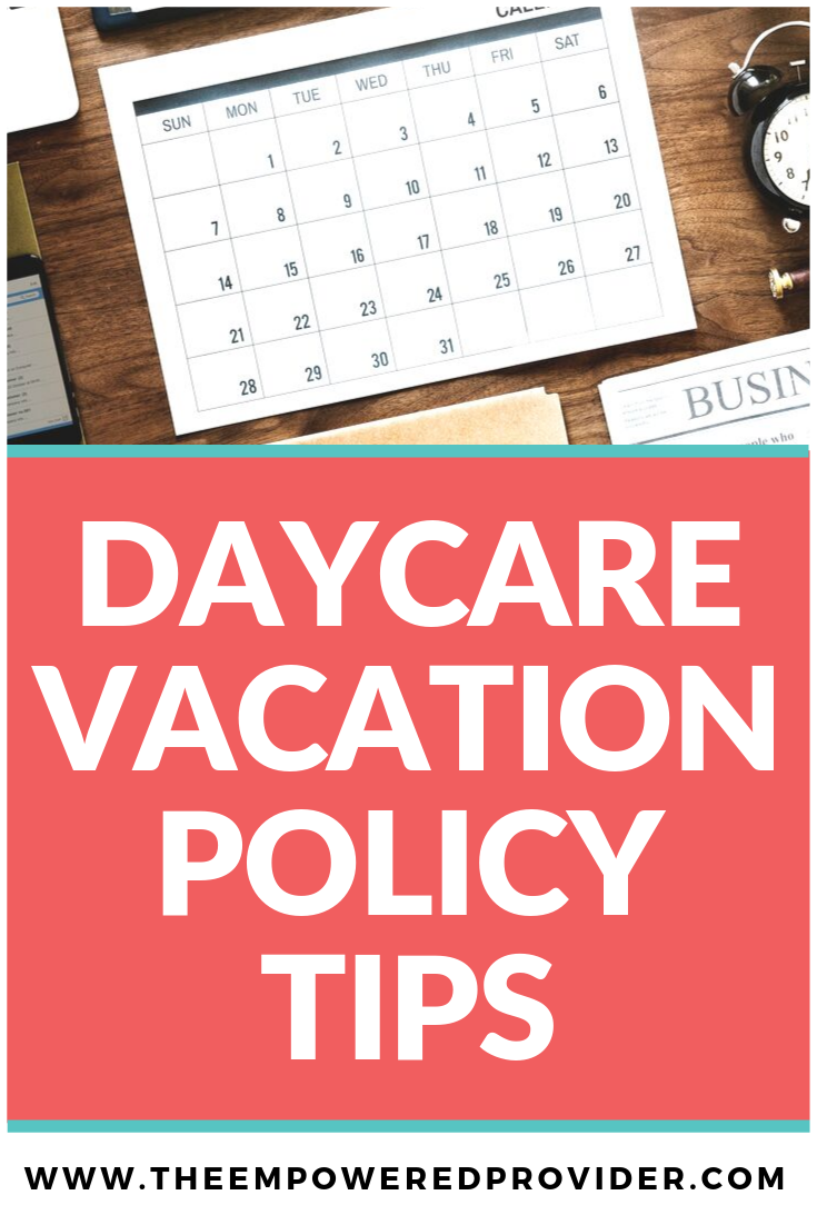 Home Daycare Vacation Policy Guide | Home daycare, Family ...