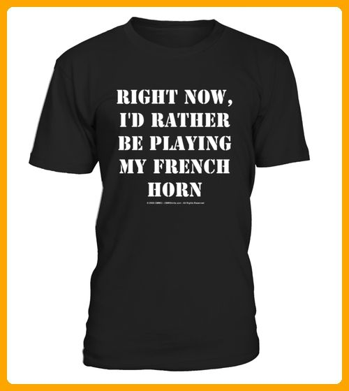 Right Now Id Rather Be Playing My French Horn - Tischtennis shirts (*Partner-Link)