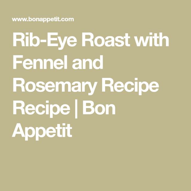 Reverse Sear Rib-Eye Roast with Fennel and Rosemary ...