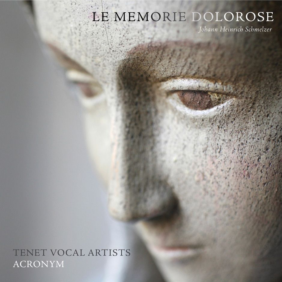 Schmelzer Le Memorie Dolorose by TENET Vocal Artists ACRONYM  Jolle G
